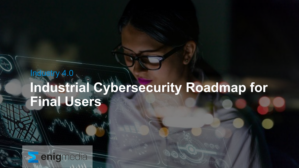 Industrial Cybersecurity Roadmap for Final Users.png