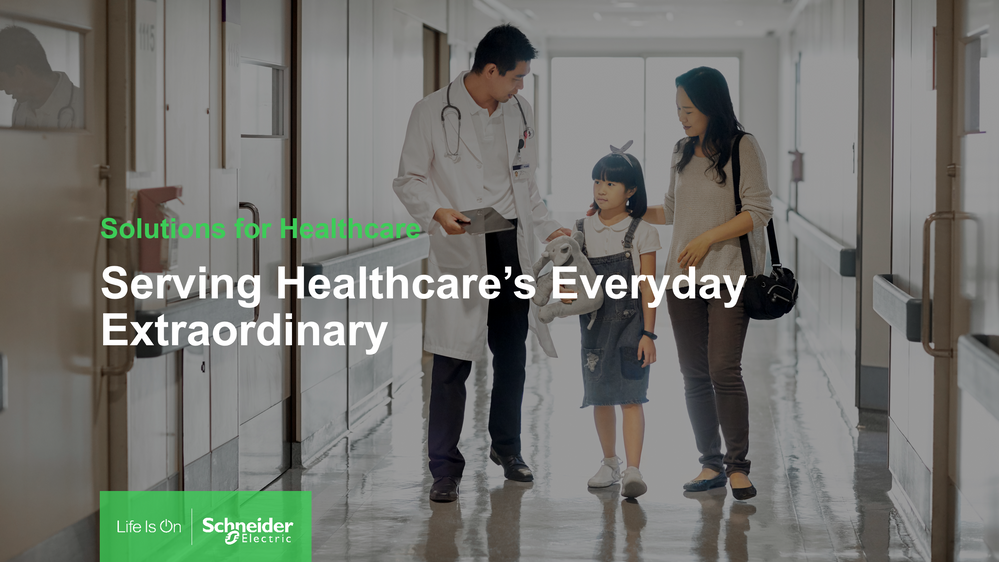 Serving Healthcare's Everyday Extraordinary - Schneider Electric Exchange.png