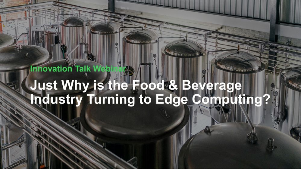 Just Why is the Food & Beverage Industry Turning to Edge Computing.jpg