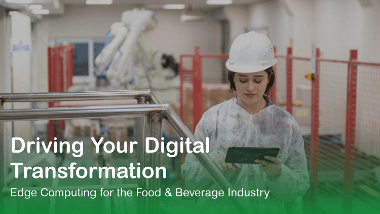 Edge Computing for Food and Beverage Blog 2.png